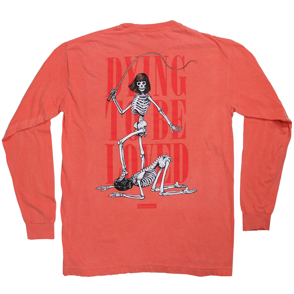 Dying to be loved long sleeve back